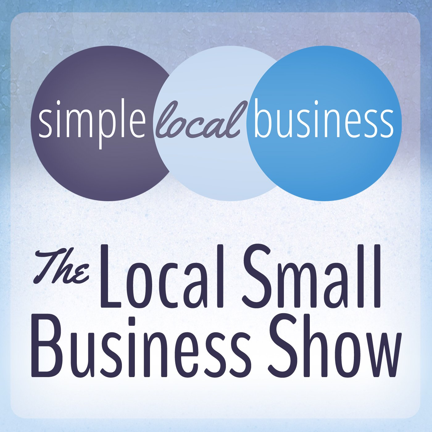 Announcing the Podcast: The Local Small Business Show