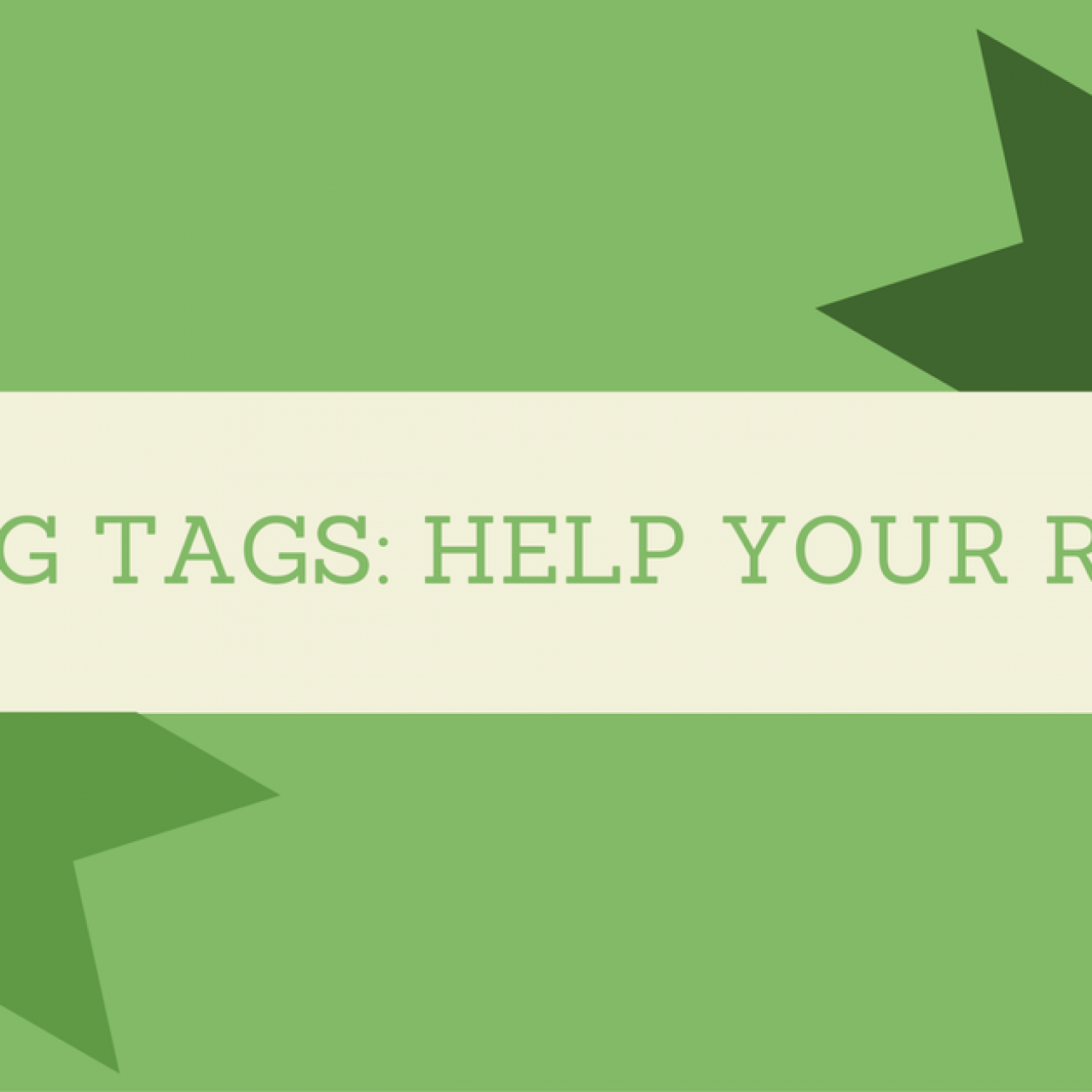 Use Heading Tags to Help Your Readers