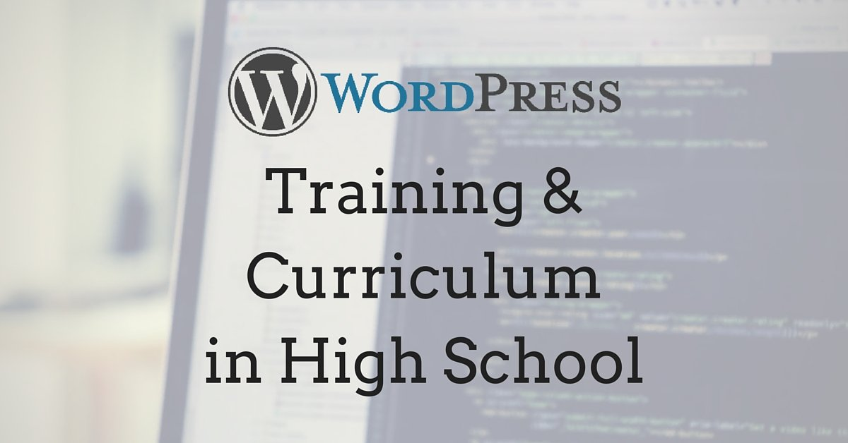 WordPress Training and Curriculum in High School
